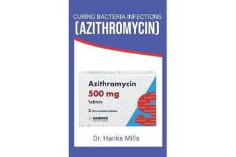 Curing Bacteria Infections (Azithromycin)