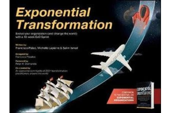 Exponential Transformation - Evolve Your Organization (and Change the World) With a 10-Week ExO Sprint