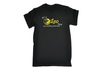 123T Funny Tee - Its A Leo Thing You Wouldnt Understand - (Small Black Mens T Shirt)