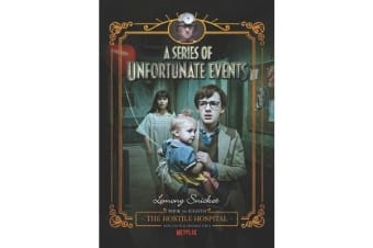 A Series Of Unfortunate Events #8 - The Hostile Hospital [Netflix Tie-in Edition]