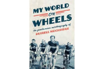 My World on Wheels - the posthumous autobiography of Russell Mockridge