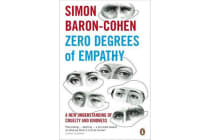 Zero Degrees of Empathy - A new theory of human cruelty and kindness