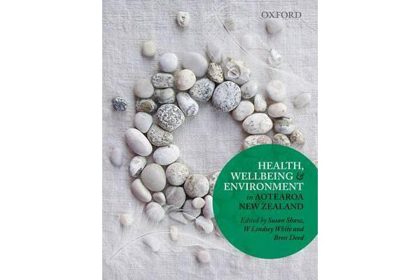 Health, Wellbeing and Environment in Aotearoa New Zealand