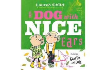 Charlie and Lola - A Dog With Nice Ears