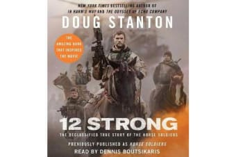 12 Strong - The Declassified True Story of the Horse Soldiers