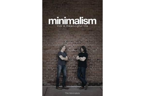 Minimalism - Live a Meaningful Life