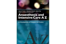 Anaesthesia and Intensive Care A-Z - Print & E-Book - An Encyclopedia of Principles and Practice