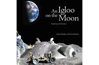 An Igloo on the Moon - Exploring Architecture