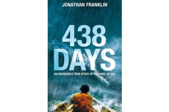 438 Days - An Extraordinary True Story of Survival at Sea