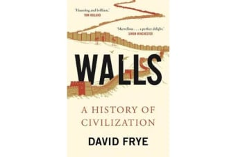 Walls - A History of Civilization in Blood and Brick