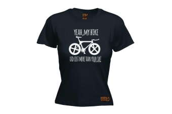 Ride Like The Wind Cycling Tee - Yeah My Bike Did Cost More - (Large Black Womens T Shirt)