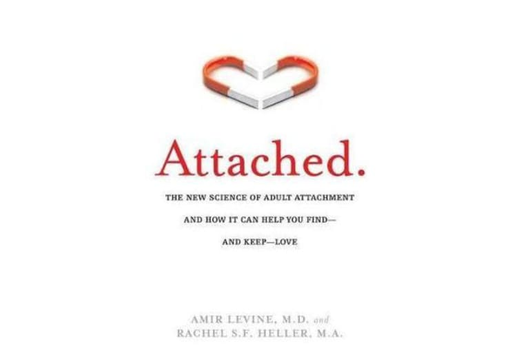 Attached - The New Science of Adult Attachment and How it Can Help You Find - and Keep - Love