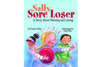 Sally Sore Loser - A Story About Winning and Losing