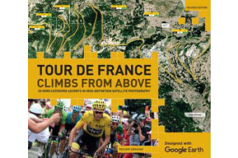 Tour de France - Climbs from Above - 20 Hors Categorie Ascents in High-Definition Satellite Photography