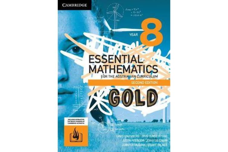 Essential Mathematics Gold for the Australian Curriculum Year 8 by David  Greenwood | 9781316644119 | 2017 | Text Books > Secondary - Top Sellers |