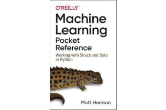 Machine Learning Pocket Reference - Working with Structured Data in Python