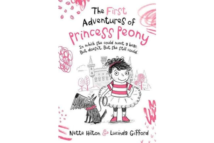 The First Adventures of Princess Peony - In which she could meet a bear. But doesn't. But she still could.