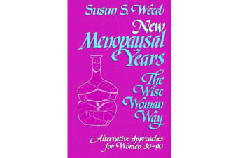 New Menopausal Years - The Wise Woman Way