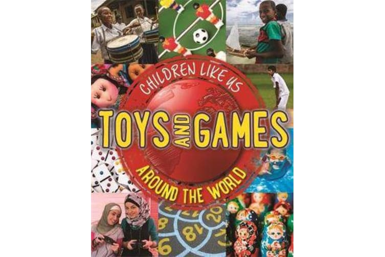 Children Like Us - Toys and Games Around the World
