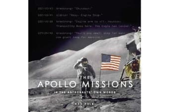 The Apollo Missions - In the Astronauts' Own Words