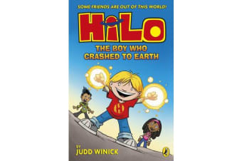 Hilo - The Boy Who Crashed to Earth (Hilo Book 1)