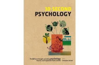 30-Second Psychology - The 50 Most Thought-Provoking Psychology Theories, Each Explained in Half a Minute
