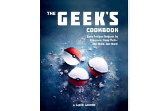 The Geek's Cookbook - Easy Recipes Inspired by Pokemon, Harry Potter, Star Wars, and More!