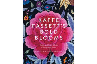 Kaffe Fassett's Bold Blooms - Quilts and Other Works Celebrating Flowers