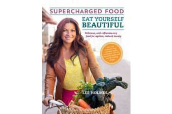 Eat Yourself Beautiful - Supercharged Food