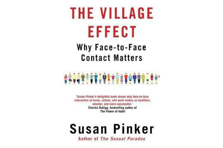 The Village Effect - Why Face-to-face Contact Matters
