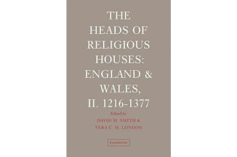 The Heads of Religious Houses - England and Wales, II. 1216-1377