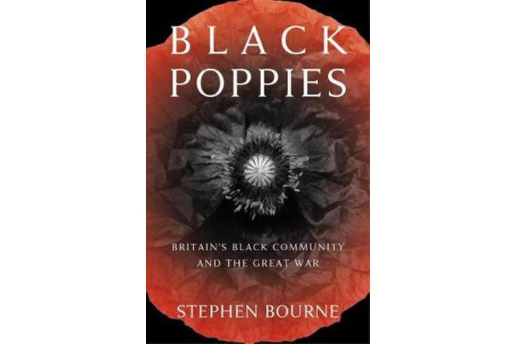Black Poppies - Britain's Black Community and the Great War