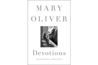 Devotions - The Selected Poems of Mary Oliver