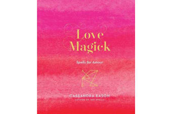 Love Magick - Spells for Amour