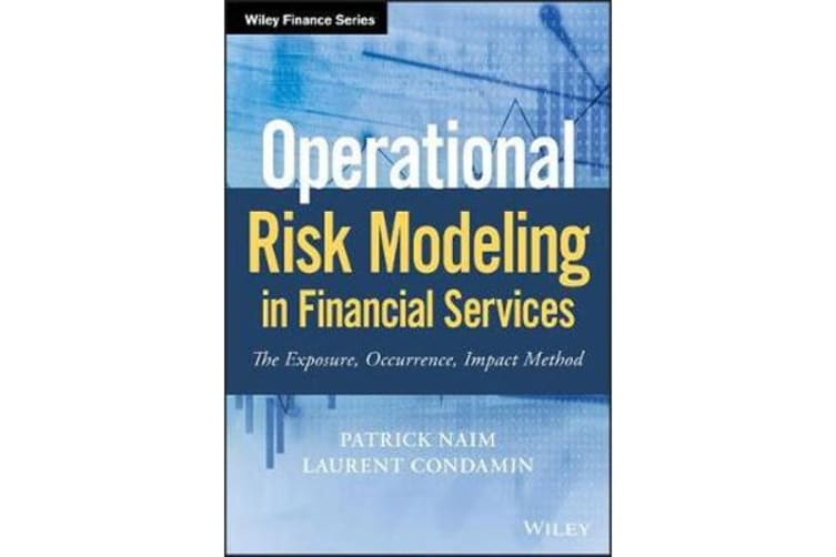 Operational Risk Modeling in Financial Services - The Exposure, Occurrence, Impact Method