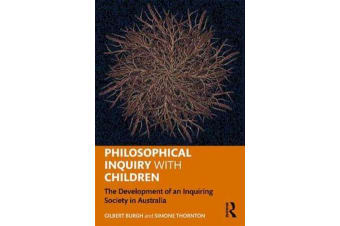 Philosophical Inquiry with Children - The Development of an Inquiring Society in Australia