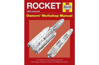 Rocket Manual - An insight into the development, evolution and tec