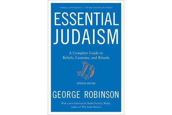 Essential Judaism: Updated Edition - A Complete Guide to Beliefs, Customs & Rituals