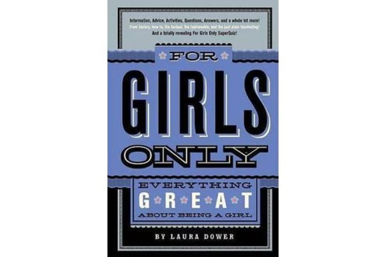 For Girls Only - Everything Great about Being a Girl