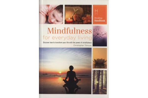 Healing Handbooks - Mindfulness for Everyday Living