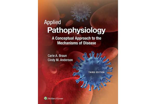 Applied Pathophysiology - A Conceptual Approach to the Mechanisms of Disease