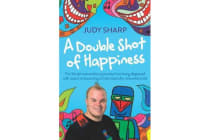 A Double Shot of Happiness - Tim Sharp's Extraordinary Journey from Being Diagnosed with Autism to Becoming an Internationally Renowned Artist