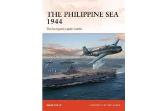 The Philippine Sea 1944 - The last great carrier battle