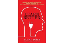 Learn Better - Mastering the Skills for Success in Life, Business, and School, Or, How to Becom E an Expert in Just about Anything
