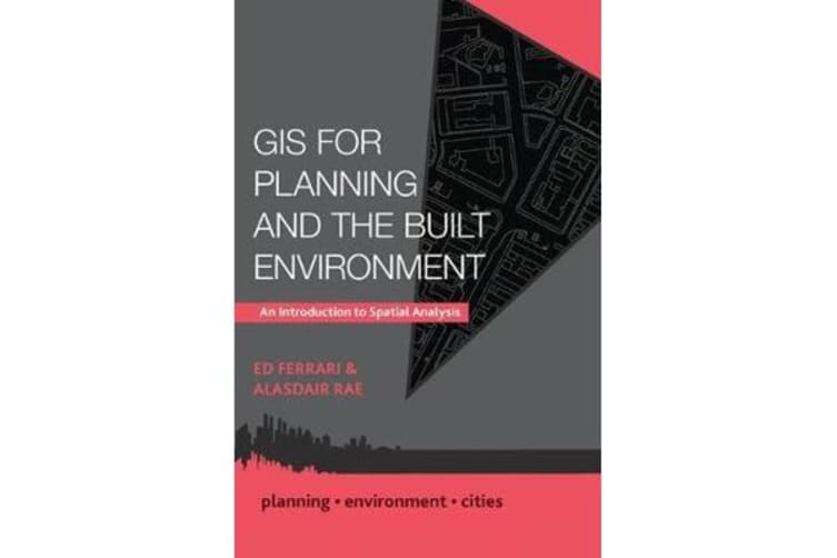 GIS for Planning and the Built Environment - An Introduction to Spatial Analysis