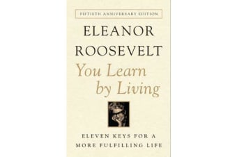 You Learn by Living - Eleven Keys for a More Fulfilling Life