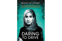 Daring to Drive - A gripping account of one woman's home-grown courage that will speak to the fighter in all of us