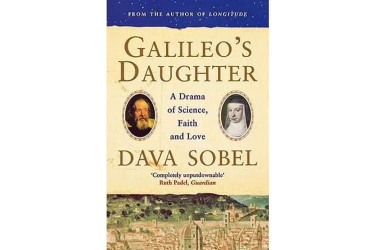 Galileo's Daughter - A Drama of Science, Faith and Love