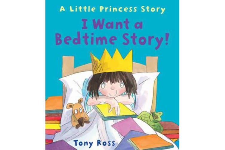 I Want a Bedtime Story! (Little Princess)