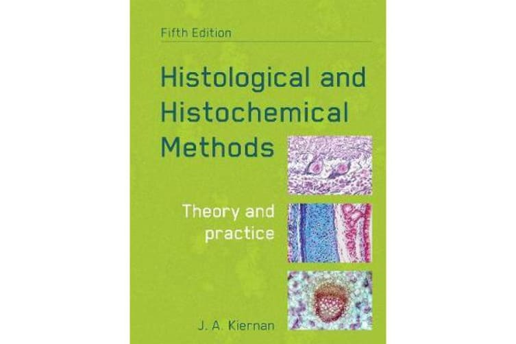 Histological and Histochemical Methods, fifth edition